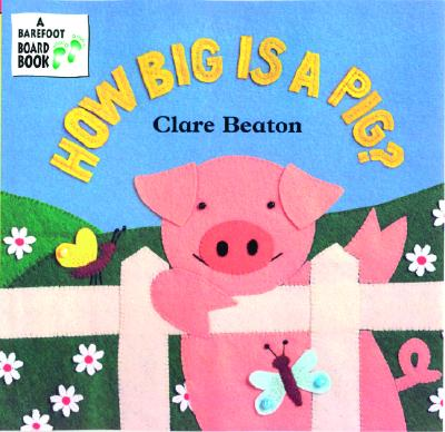 How Big Is a Pig? By Beaton, Clare/ Blackstone, Stella
