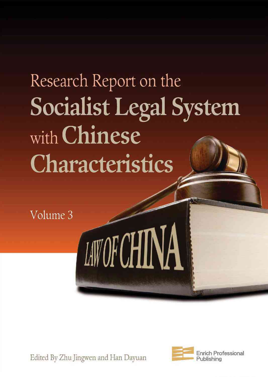 Research Report on the Socialist Legal System With Chinese Characteristics By Zhu, Jingwen/ Han, Dayuan